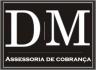 DM ASSESSORIA DE COBRANÇA