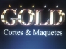 GOLD CORTES & MAQUETES