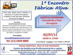 Convite gratuito - 1º encontro fábrica ativa - logística integrada - 02/07/11 - itu - sp