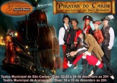 Espetáculo piratas do caribe- 02,03  e 04 de dezembro 2011 -teatro municipal de são carlos e 18  e 19 de dezembro 2011 -teatro municipal de araraquara