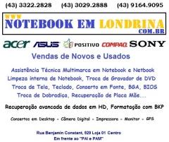 www.NotebookCONSERTOS.com.br (43) 3322-2828 e 9164-9095 Vivo, Assistência Técnica em NOTEBOOK de Todas as Marcas e Modelos, Também CONSERTAMOS Câmera Digital, Impressora, Monitor, TVS, Atualização de GPS, Tablet, Formatação de Computador e Notebook em Londrina.