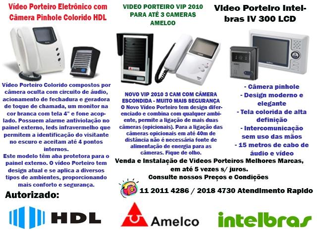 INTERFONES, AMELCO, MAXCOM/INTELBRAS, HDL, ASSISTENCIA TECNICA, VENDAS E INSTALAÇÃO. LIGUE: 11 2011 4286