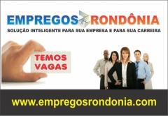 Diversas oportunidades de emprego para você em porto velho e todo o estado de rondônia