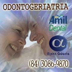 Odontogeriatria amil dental natal - (84) 3086-9870