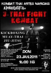 3 THAI FIGHT KOMBAT (lutas de kickboxing, muay-thai e jiu-jitsu) dia 23 de JANEIRO de 2011