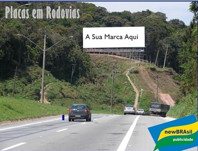 Placas em Rodovias:Castelo branco,Dutra,Ayrton Senna,Bandeirantes,Raposo Tavares,Fernão Dias,Regis Bittencourt é com a newBRAsil publicidade (11) 2484-8277