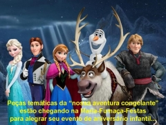 Frozen - uma aventura congelante (frozen - o reino do gelo) - nossa homenagem a este tema, que tem peças temáticas baseadas no filme americano, que está encantando a todos e principalmente as menininhas,porque a sua origem é inspirada no conto de fadas